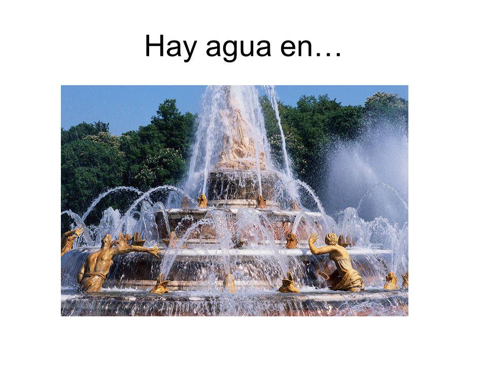 Hay agua en…