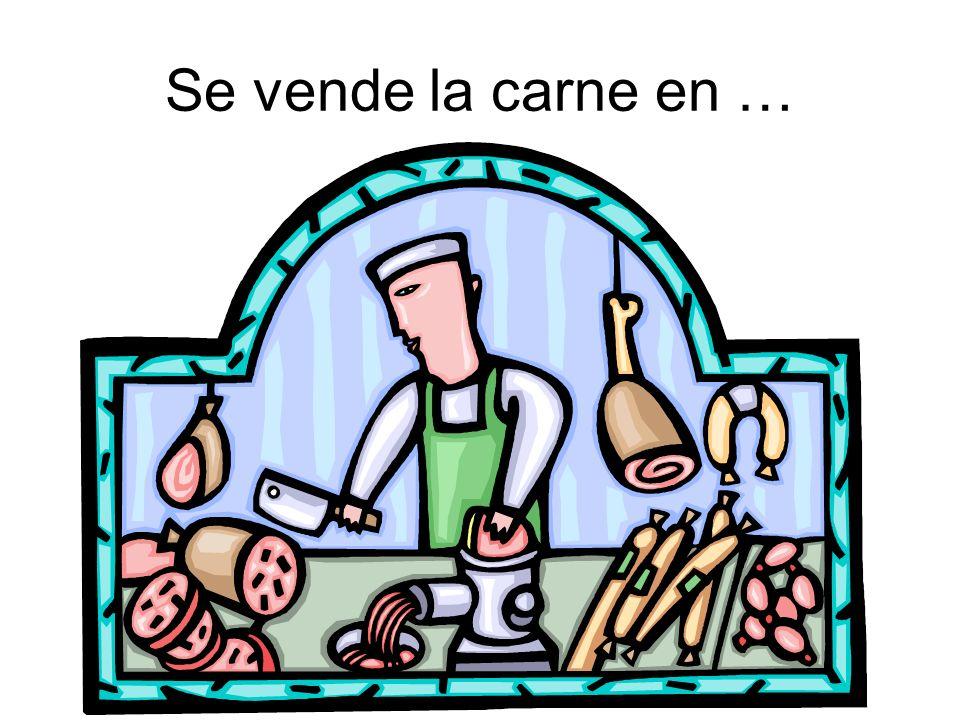 Se vende la carne en …