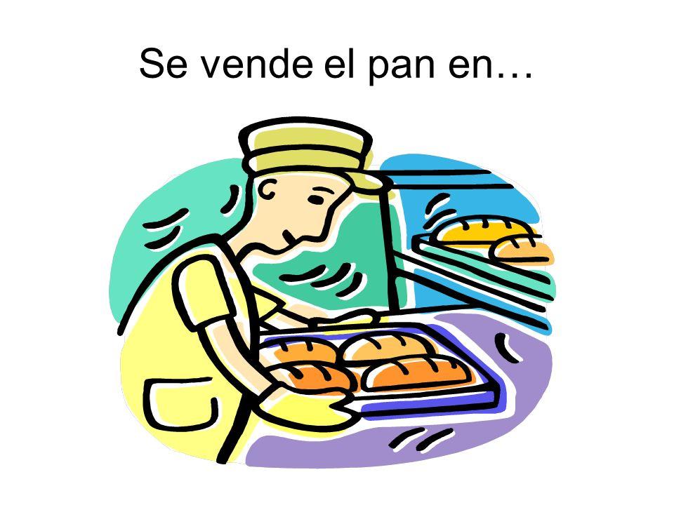 Se vende el pan en…