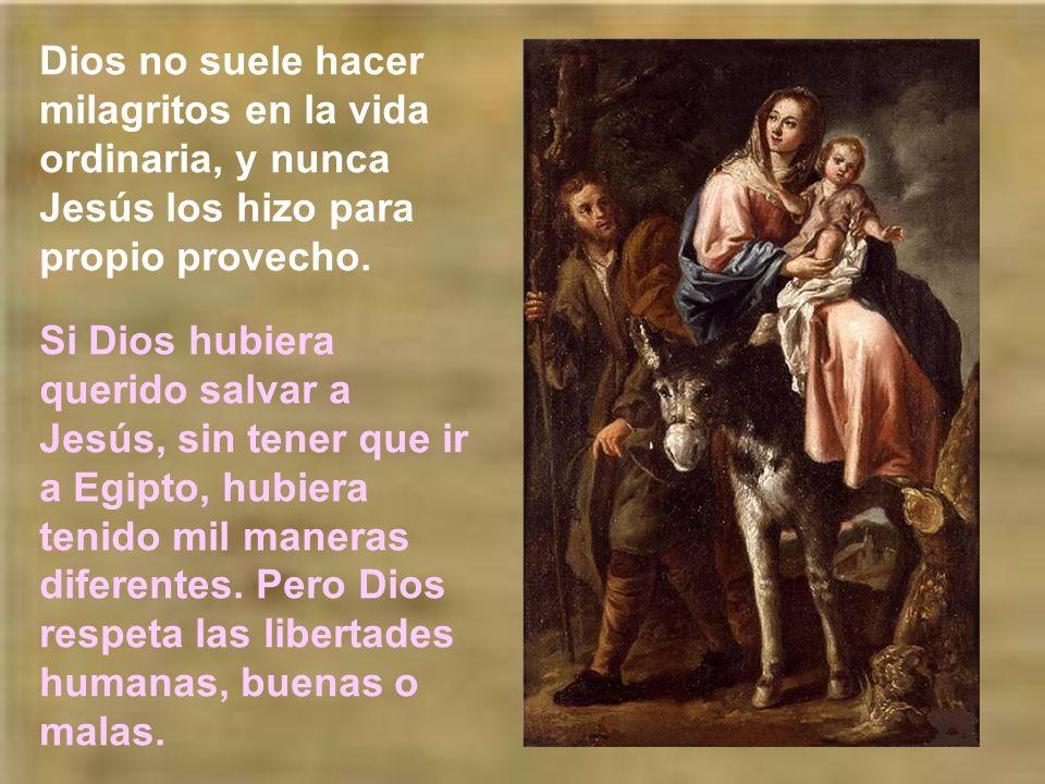Dios no suele hacer milagritos en la vida ordinaria, y nunca Jesús los hizo para propio provecho.