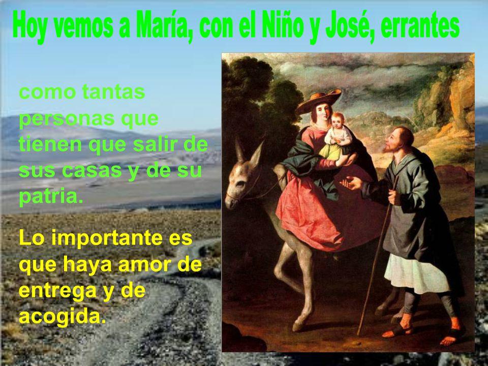 Hoy vemos a María, con el Niño y José, errantes