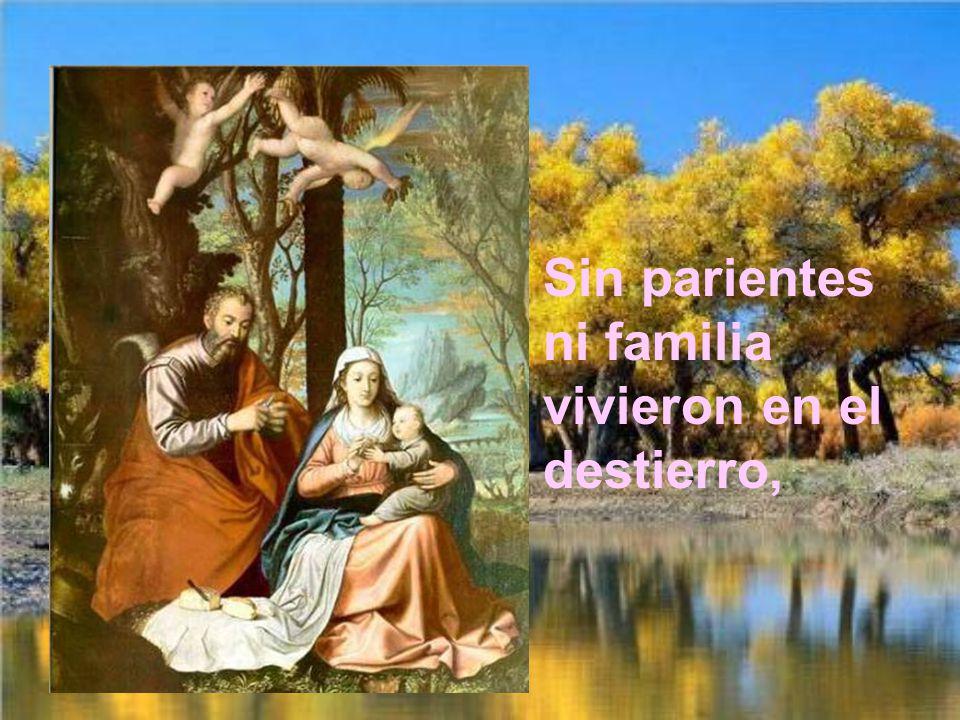 Sin parientes ni familia vivieron en el destierro,