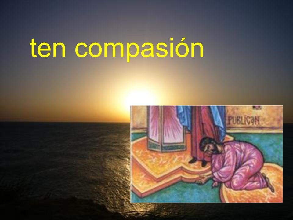 ten compasión