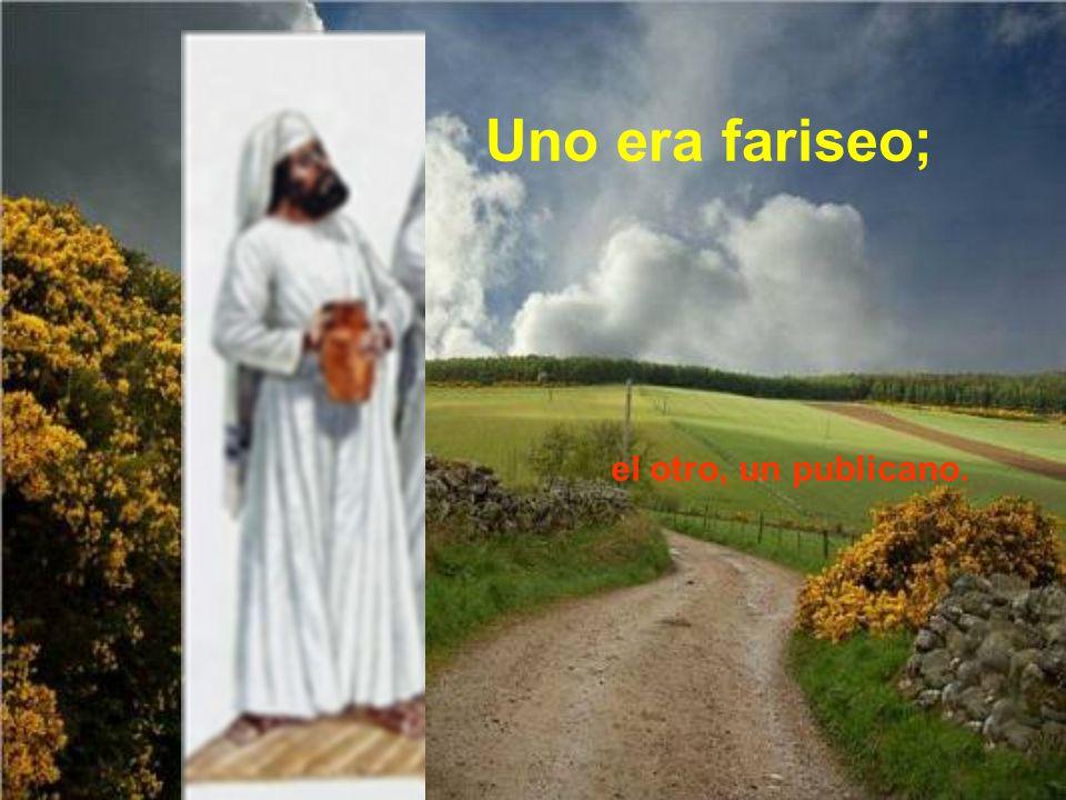 Uno era fariseo; el otro, un publicano.