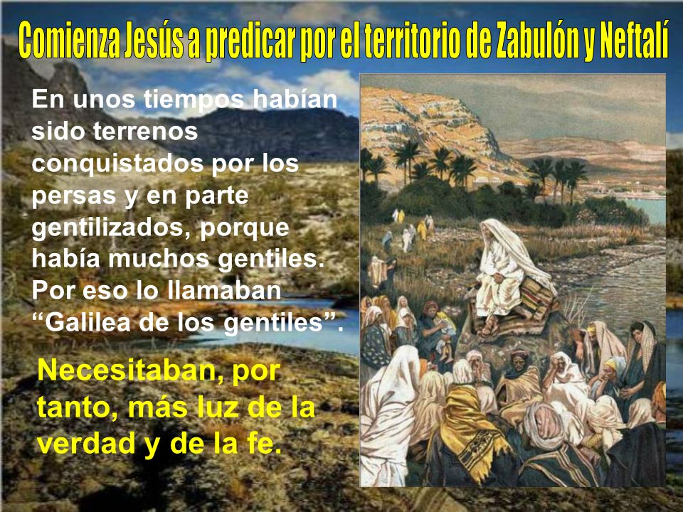 Comienza Jesús a predicar por el territorio de Zabulón y Neftalí