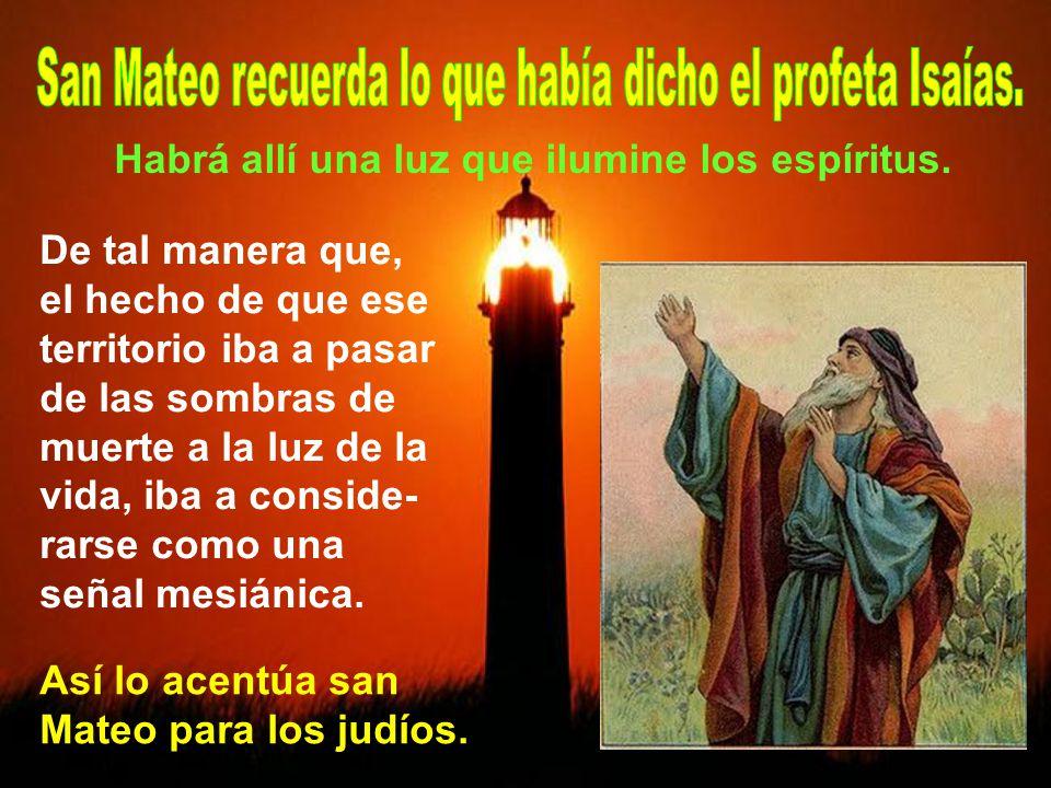 San Mateo recuerda lo que había dicho el profeta Isaías.