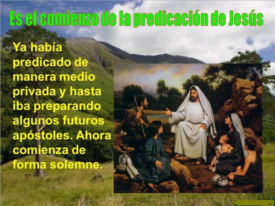 Es el comienzo de la predicación de Jesús