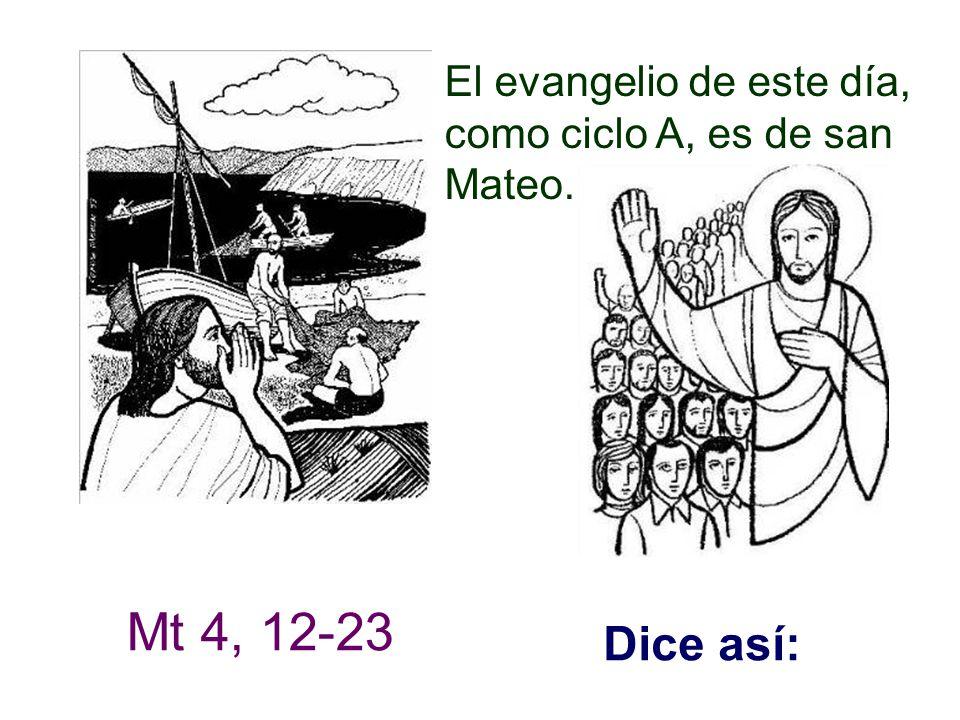 El evangelio de este día, como ciclo A, es de san Mateo.