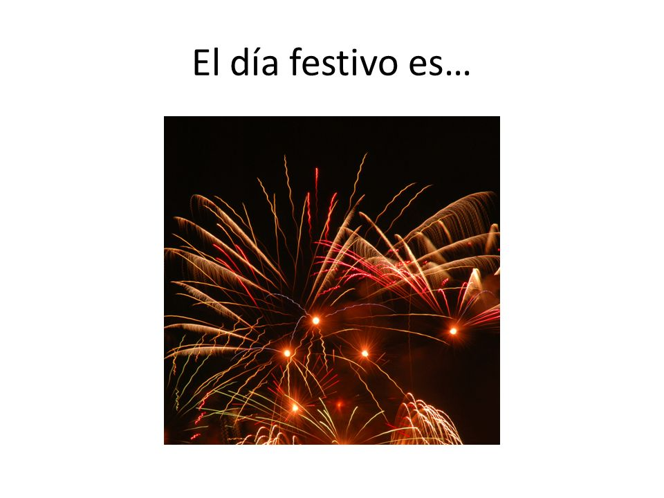 El día festivo es…