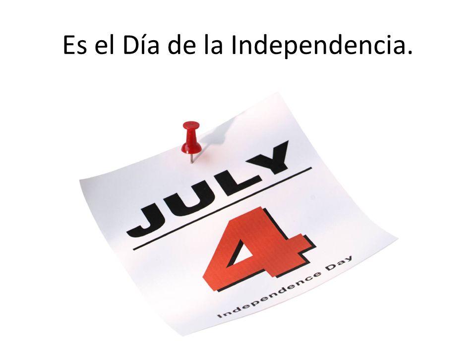 Es el Día de la Independencia.