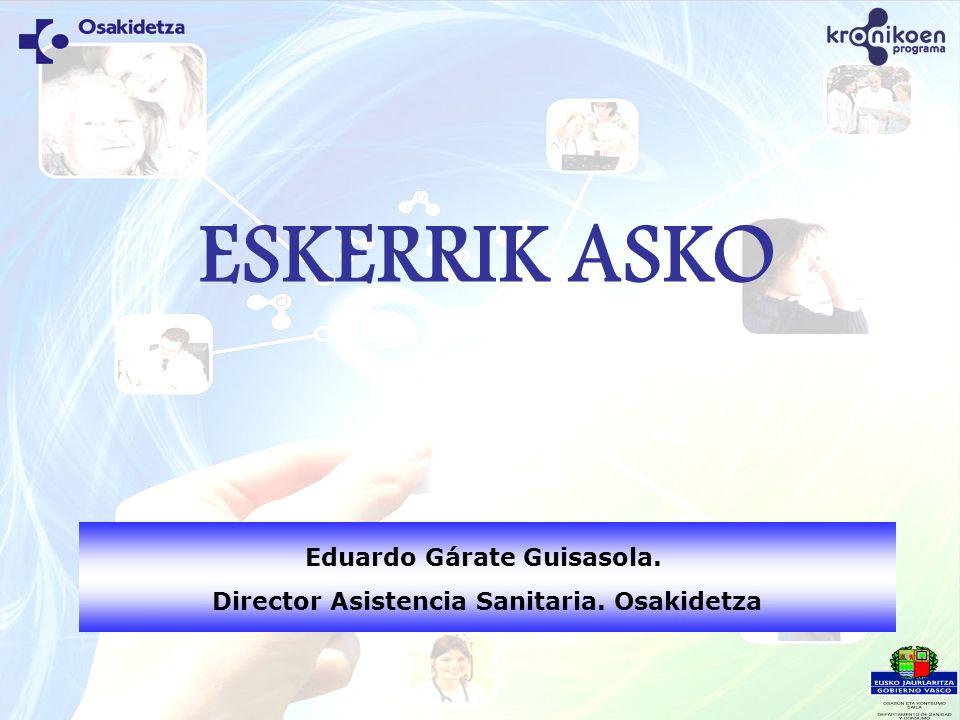 Eduardo Gárate Guisasola. Director Asistencia Sanitaria. Osakidetza