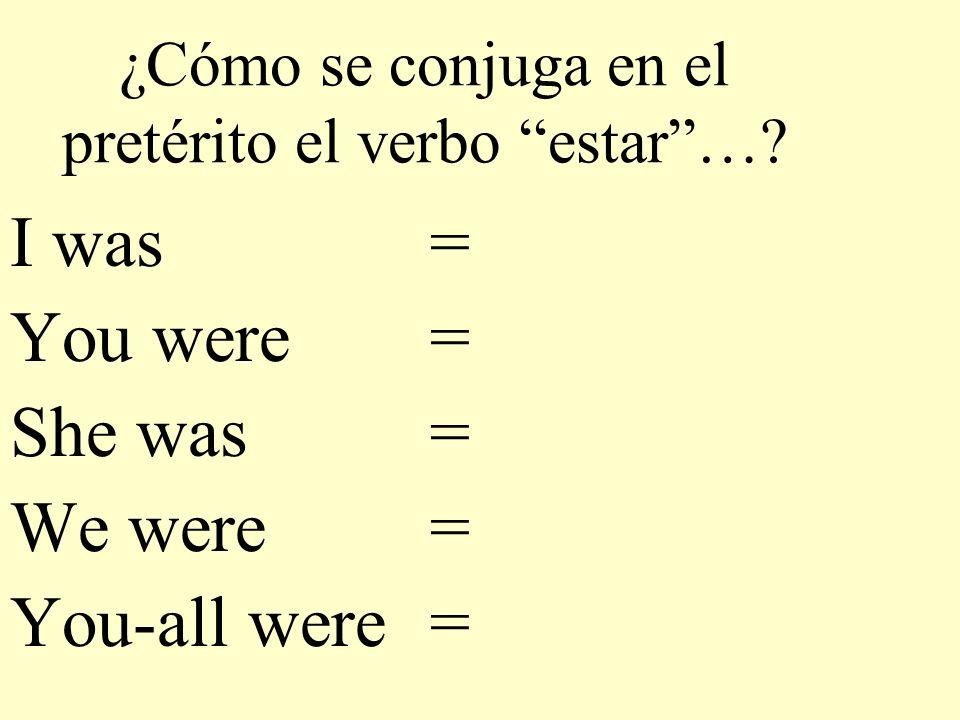 ¿Cómo se conjuga en el pretérito el verbo estar …