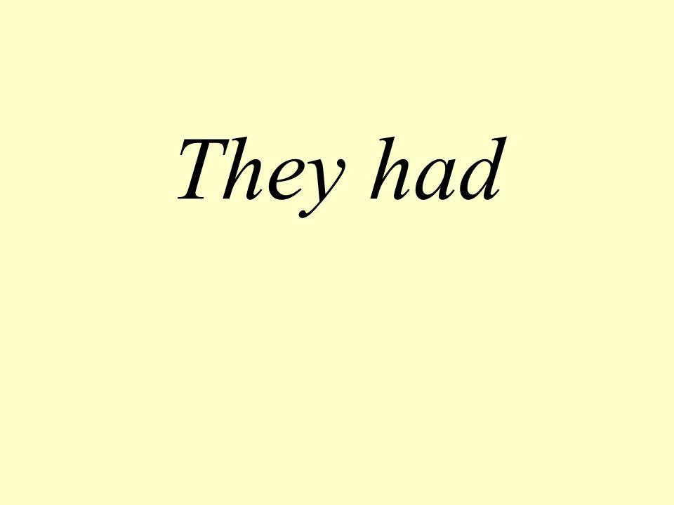 They had