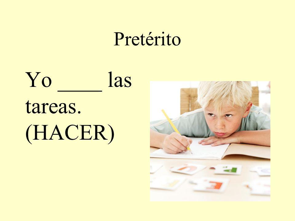 Yo ____ las tareas. (HACER)
