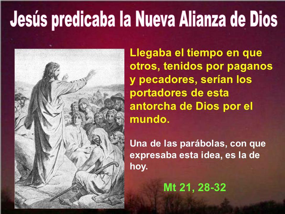 Jesús predicaba la Nueva Alianza de Dios