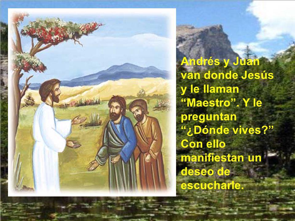 Andrés y Juan van donde Jesús y le llaman Maestro