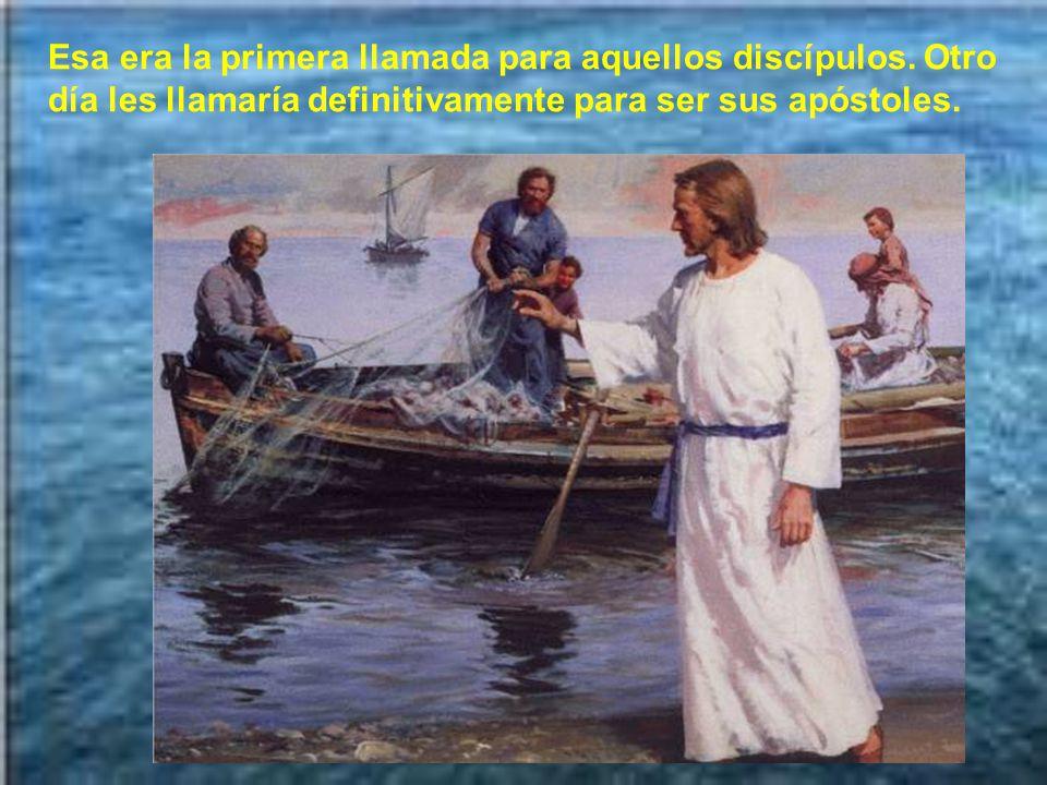 Esa era la primera llamada para aquellos discípulos