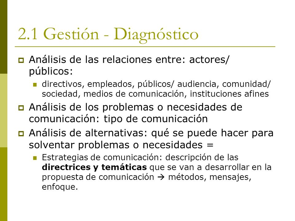 2.1 Gestión - Diagnóstico Análisis de las relaciones entre: actores/ públicos: