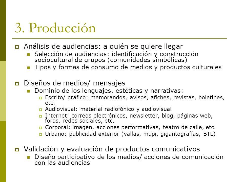 3. Producción Análisis de audiencias: a quién se quiere llegar