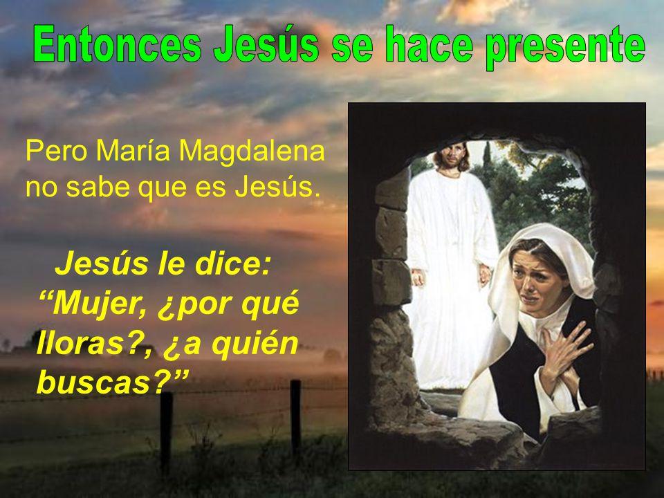 Entonces Jesús se hace presente