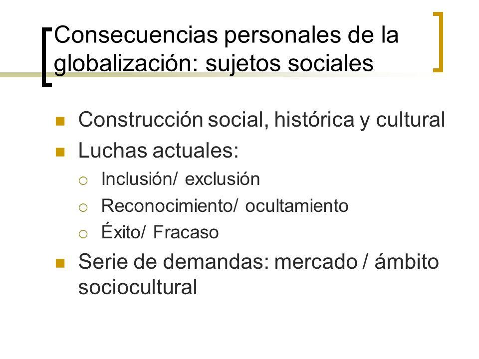 Consecuencias personales de la globalización: sujetos sociales