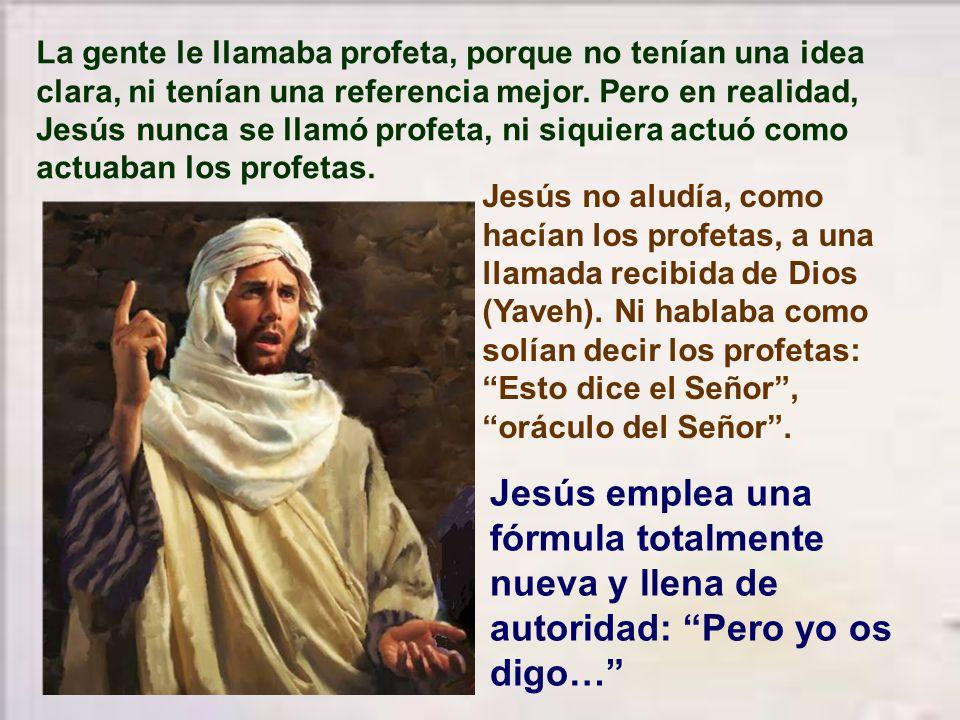La gente le llamaba profeta, porque no tenían una idea clara, ni tenían una referencia mejor. Pero en realidad, Jesús nunca se llamó profeta, ni siquiera actuó como actuaban los profetas.