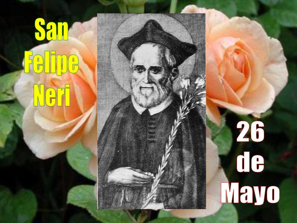 San Felipe Neri 26 de Mayo