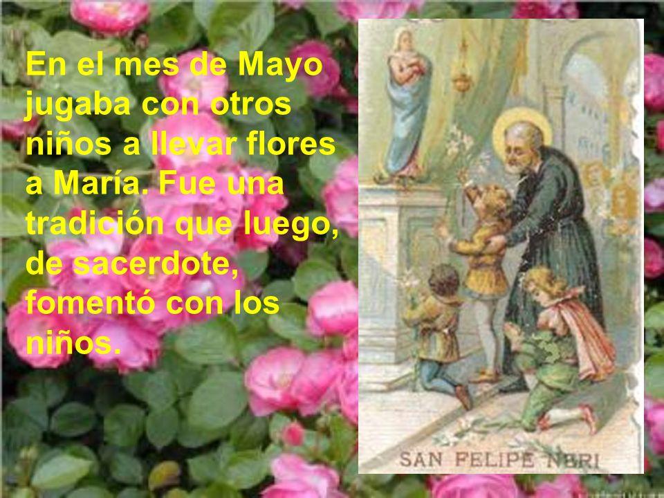En el mes de Mayo jugaba con otros niños a llevar flores a María