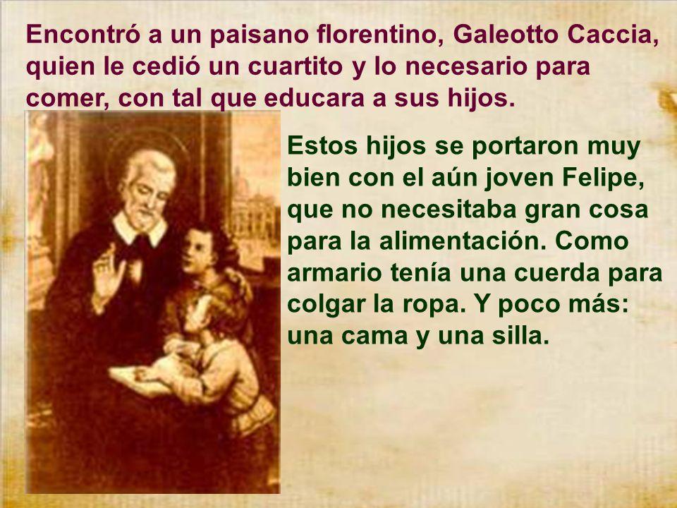 Encontró a un paisano florentino, Galeotto Caccia, quien le cedió un cuartito y lo necesario para comer, con tal que educara a sus hijos.