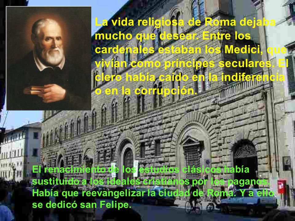 La vida religiosa de Roma dejaba mucho que desear