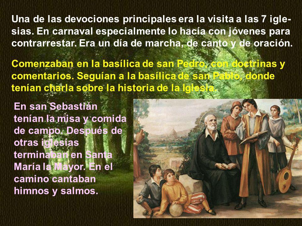 Una de las devociones principales era la visita a las 7 igle-sias
