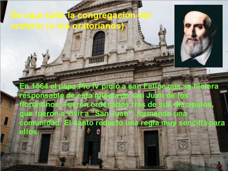 De aquí salió la congregación del oratorio (o los oratorianos)