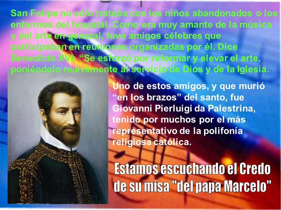 Estamos escuchando el Credo de su misa del papa Marcelo