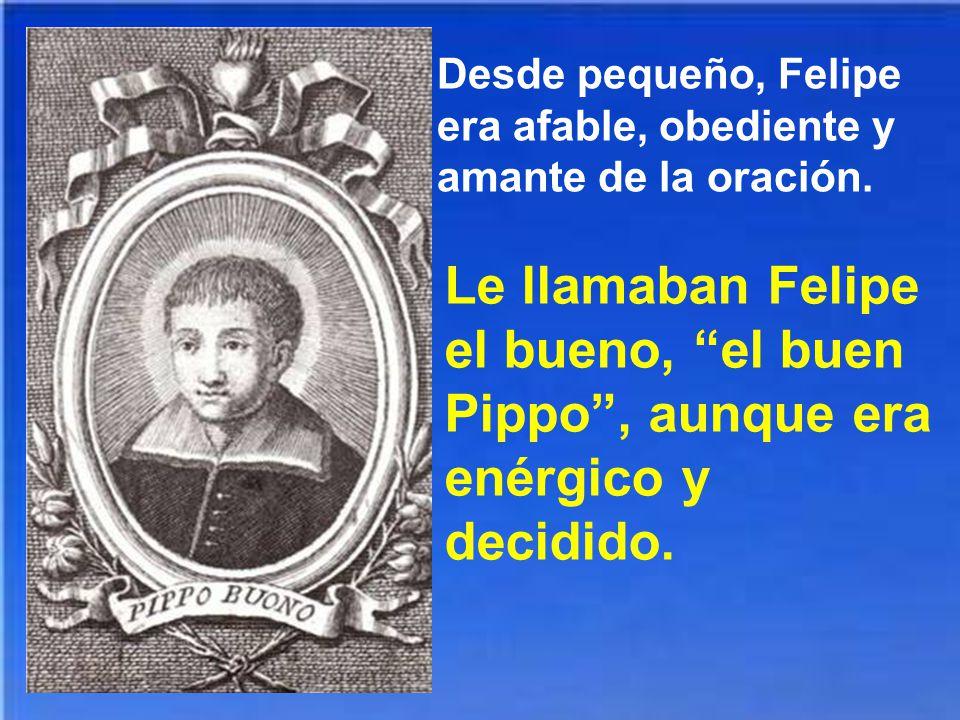 Desde pequeño, Felipe era afable, obediente y amante de la oración.