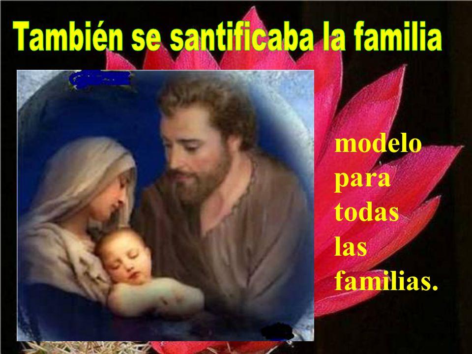 También se santificaba la familia