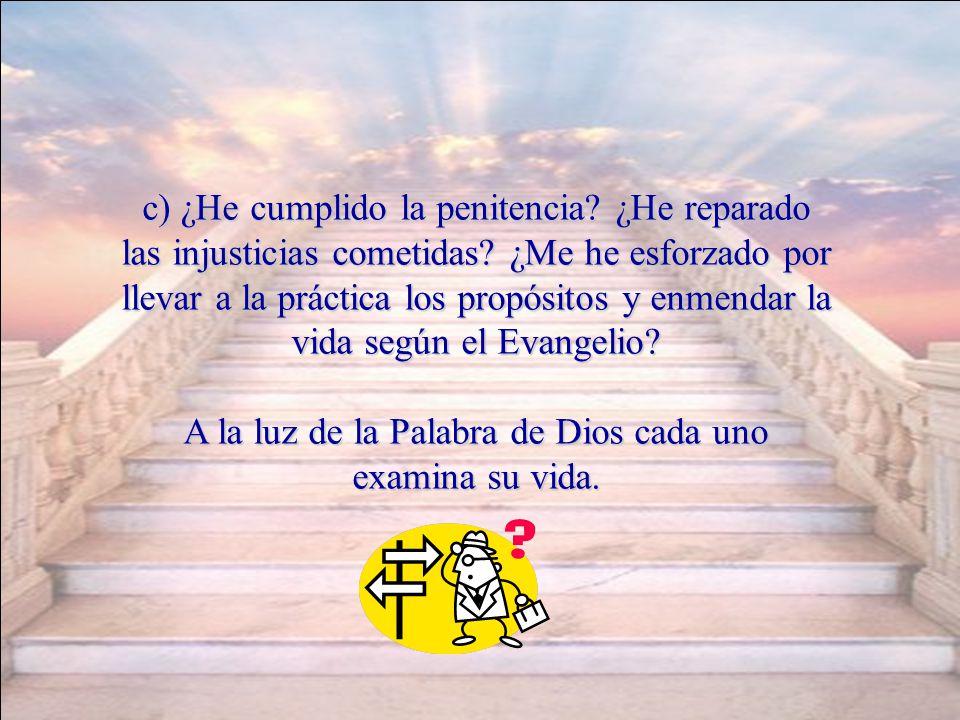 A la luz de la Palabra de Dios cada uno examina su vida.