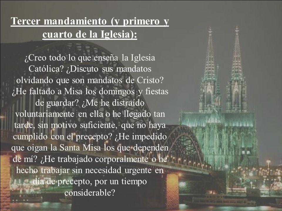 Tercer mandamiento (y primero y cuarto de la Iglesia): ¿Creo todo lo que enseña la Iglesia Católica.