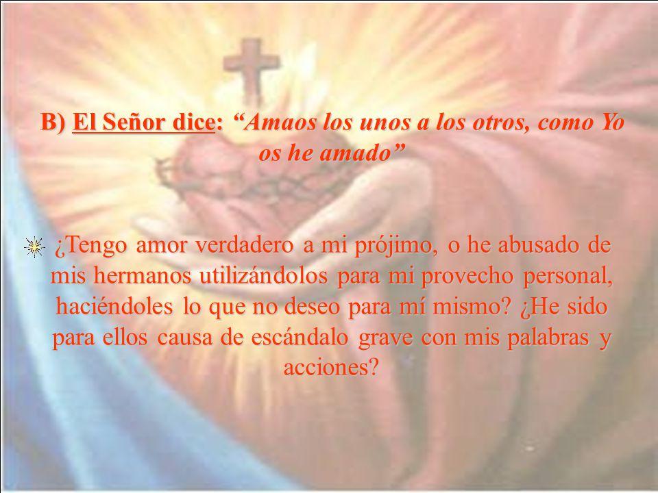 B) El Señor dice: Amaos los unos a los otros, como Yo os he amado