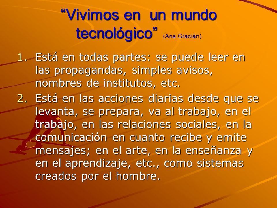 Vivimos en un mundo tecnológico (Ana Gracián)