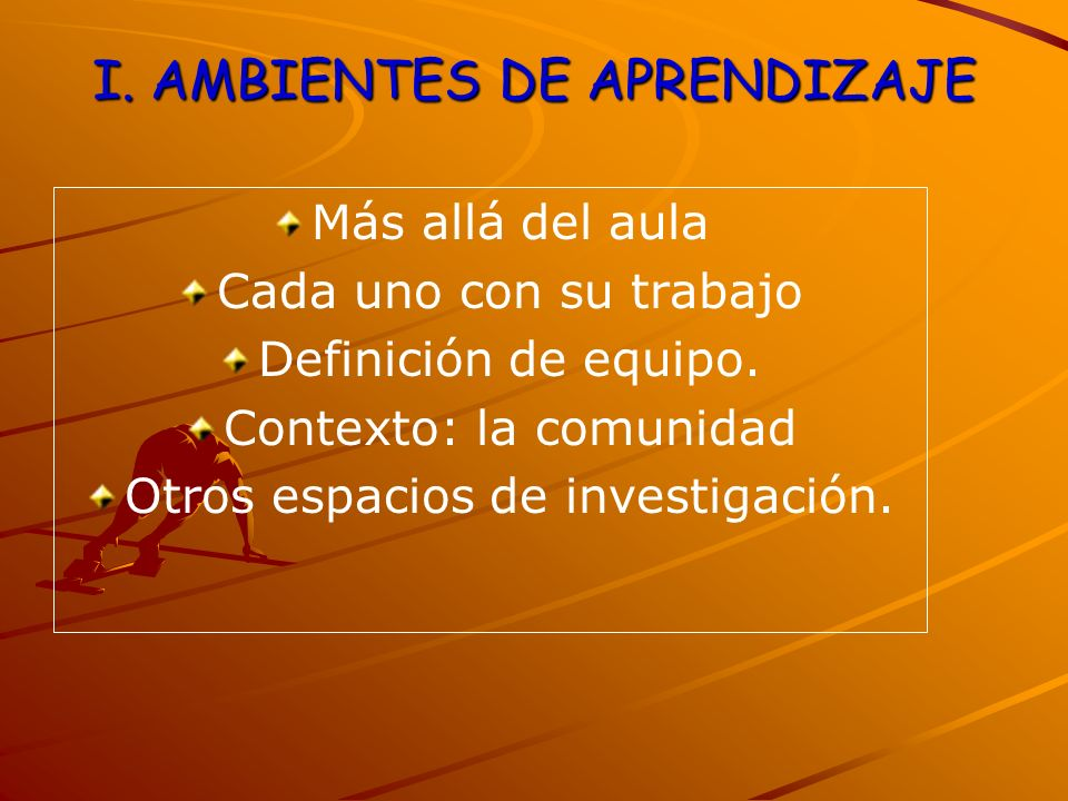 I. AMBIENTES DE APRENDIZAJE