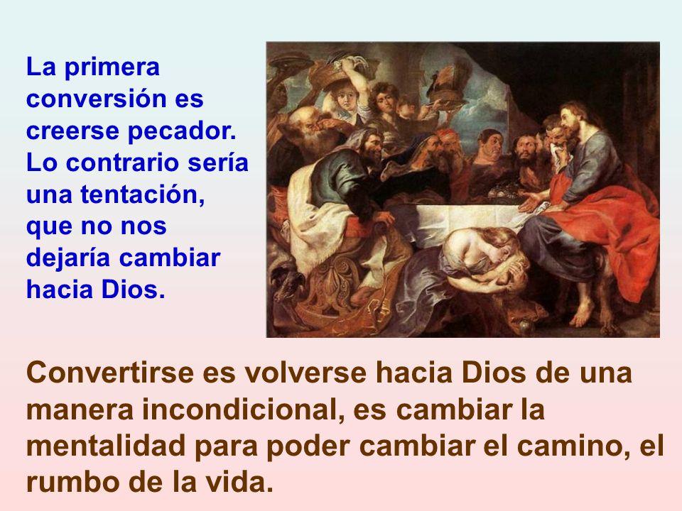 La primera conversión es creerse pecador