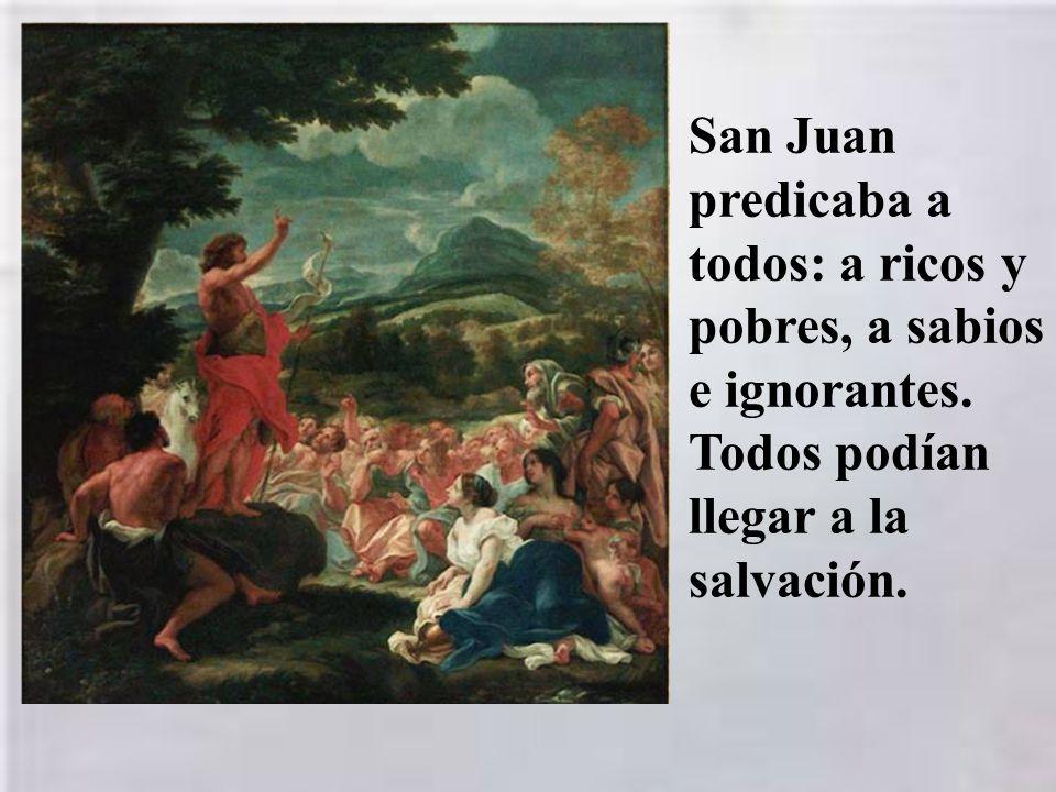 San Juan predicaba a todos: a ricos y pobres, a sabios e ignorantes