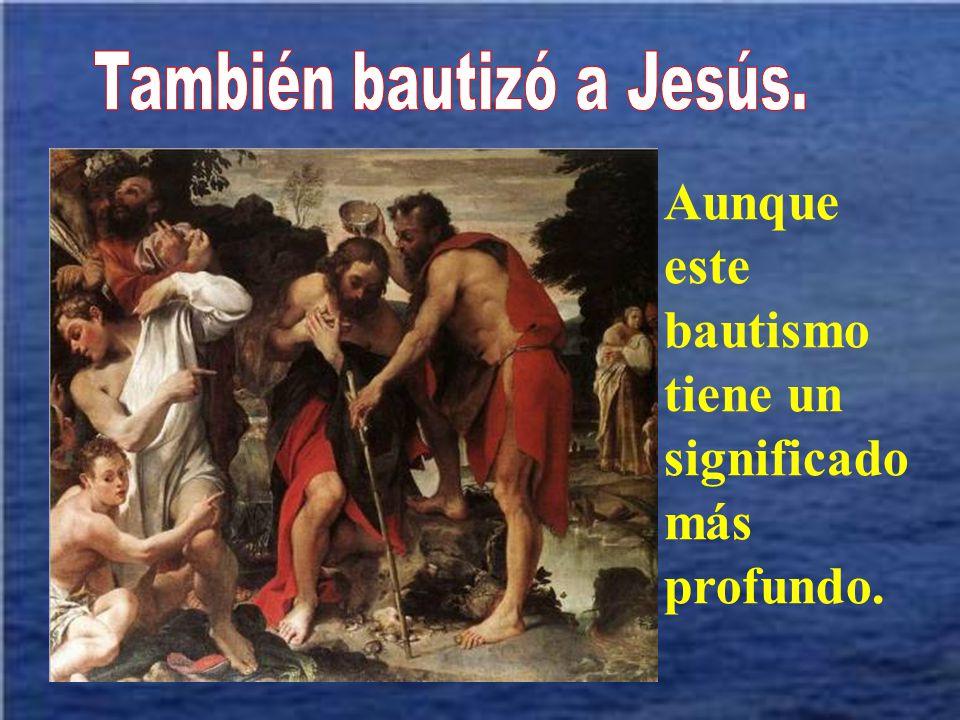 También bautizó a Jesús.