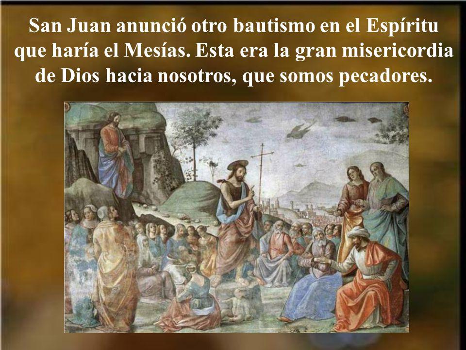 San Juan anunció otro bautismo en el Espíritu que haría el Mesías