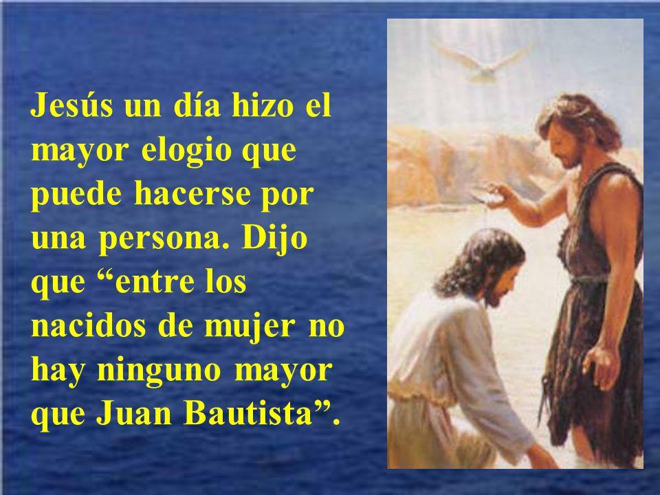 Jesús un día hizo el mayor elogio que puede hacerse por una persona
