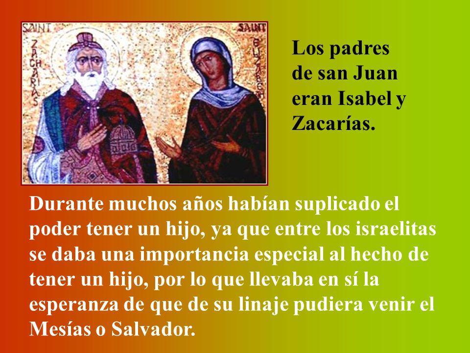 Los padres de san Juan eran Isabel y Zacarías.