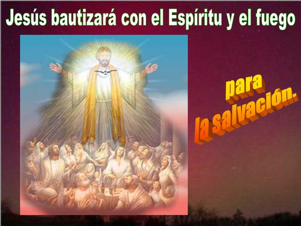 Jesús bautizará con el Espíritu y el fuego