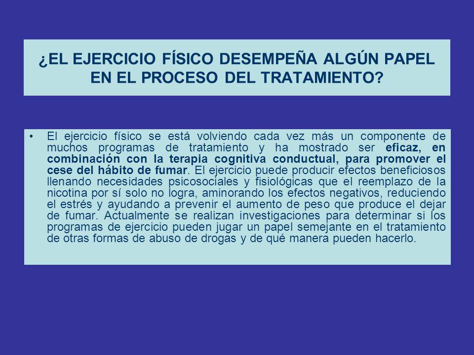 ¿EL EJERCICIO FÍSICO DESEMPEÑA ALGÚN PAPEL EN EL PROCESO DEL TRATAMIENTO