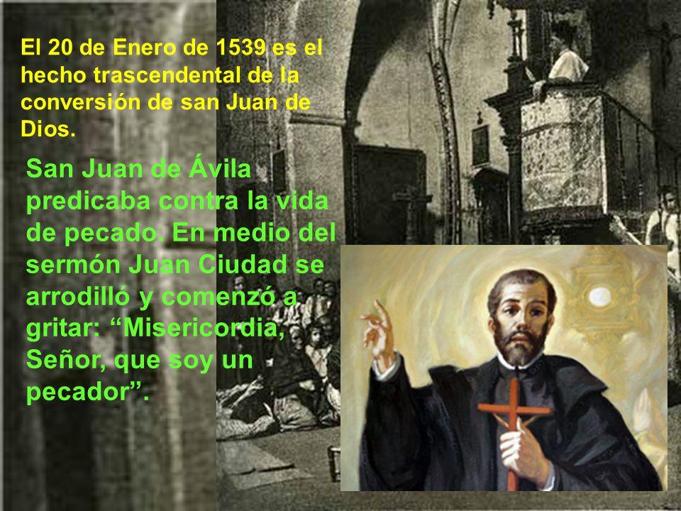 El 20 de Enero de 1539 es el hecho trascendental de la conversión de san Juan de Dios.