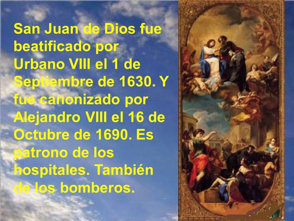 San Juan de Dios fue beatificado por Urbano VIII el 1 de Septiembre de 1630.